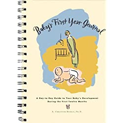 Baby's First Year Journal: A Day-Today Guide to Your Baby's Development During the First Twelve Months by Harris, Christine (2000) Spiral-bound