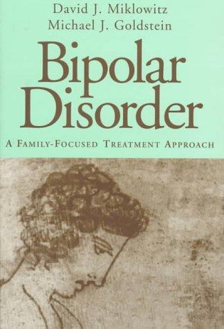 Bipolar Disorder: A Family-Focused Treatment Approach (Bipolar Disorder A Family Focused Treatment Approach)