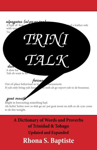 Trini Talk: A Dictionary of Words and Proverbs of Trinidad & Tobago