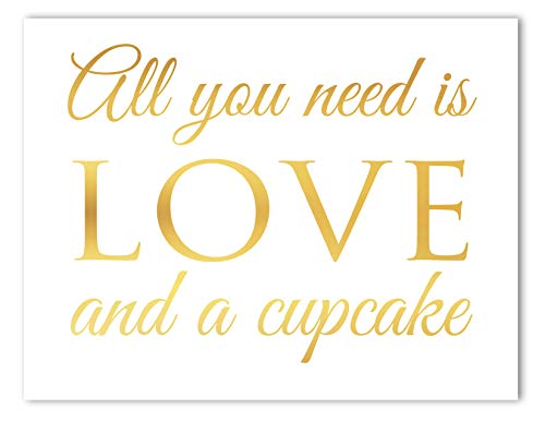 Gold Foil Wedding Signs All You Need is Love and A Cupcake Wedding Dessert Table Sign, Sweet Treats