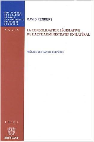 Livre La consolidation législative de l'acte administratif unilatéral pdf, epub
