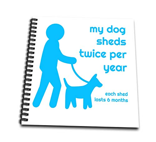 - 3dRose Carrie Merchant 3drose Quote - Image of My Dog Sheds Twice Per Year Each Shed Lasts 6 Months - Memory Book 12 x 12 inch (db_307125_2)