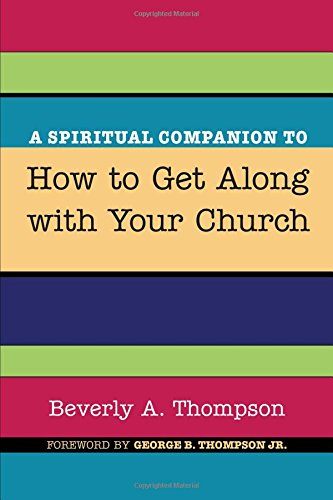 A Spiritual Companion to How to Get Along with Your Church: pdf epub