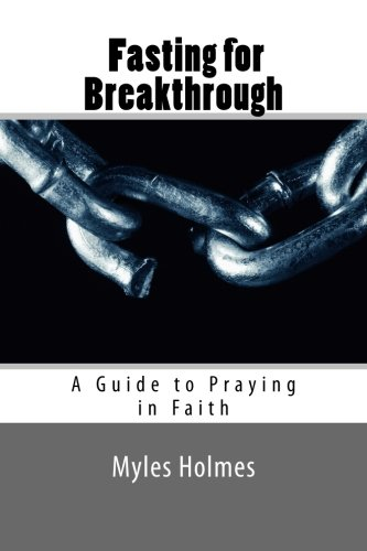 Read Online Fasting for Breakthrough: A Guide to Praying in Faith pdf