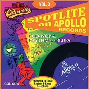 Spotlite On Apollo Records, Vol. 3: Doo-Wop & Rhythm and Blues
