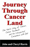 Journey Through Cancer Land, John Harris and Cheryl Harris, 1598002945