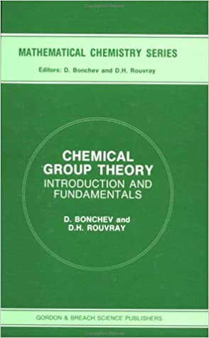 Chemical Group Theory: Introduction and Fundamentals (Mathematical Chemistry)