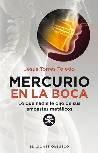 Mercurio En La Boca (Spanish Edition) (Coleccion Salud Y Vida Natural)