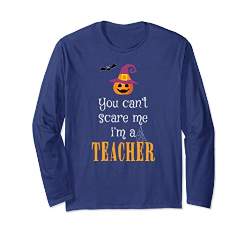 Unisex You Can't Scare Me I'm A Teacher