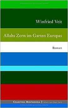 Allahs Zorn im Garten Europas by Winfried Veit (2016-07-15)