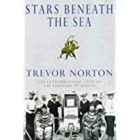 Stars Beneath The Sea: The Incredible Story of the Pioneers of the Deep Sea