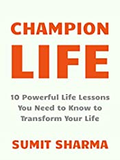 Champion Life: 10 Powerful Life Lessons You Need to Know to Transform Your Life