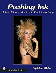 Pushing Ink: The Fine Art of Tattooing (Schiffer Book)