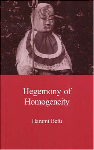 Hegemony Of Homogeneity: An Anthropological Analysis Of Nihonjinron