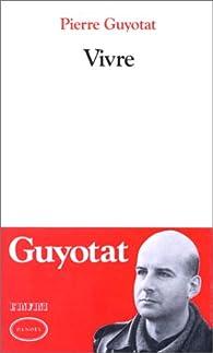 Vivre par Pierre Guyotat