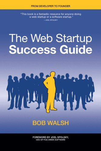 The Web Startup Success Guide (Books for Professionals by Professionals) by Brand: Apress