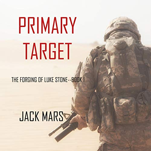 Primary Target: The Forging of Luke Stone, Book - Gorman Jack