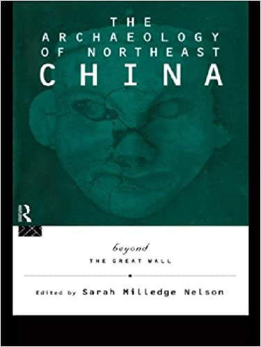 Book The Archaeology of Northeast China Beyond The Great Wall