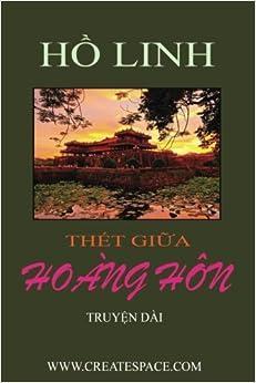 Thet Giua Hoang Hon (Vietnamese Edition)
