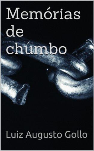 Memórias de chumbo (Portuguese Edition)