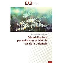 DEMOBILISATIONS PARAMILITAIRES ET DDR : LE CAS DE LA COLOMBIE