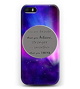 Case for iphone 4s Christian Quotes Hard Plastic Snap On Cover -- You Are Braver Than You Believe, Stronger And Smarther Than You Think