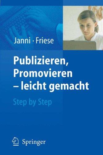 Publizieren, Promovieren leicht gemacht: Step by Step