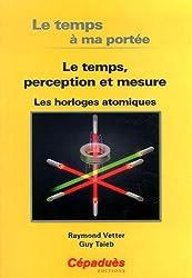 Le temps, perception et mesure