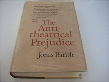 Image result for jonas barish antitheatrical prejudice