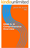 DSM-5: A Comprehensive Overview