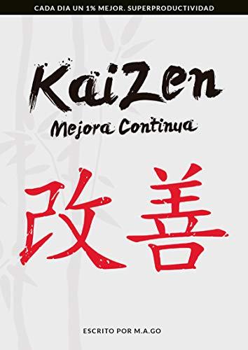 KAIZEN: Mejora Continua: CADA DIA UN 1% MEJOR. SUPERPRODUCTIVIDAD por M.A. Go