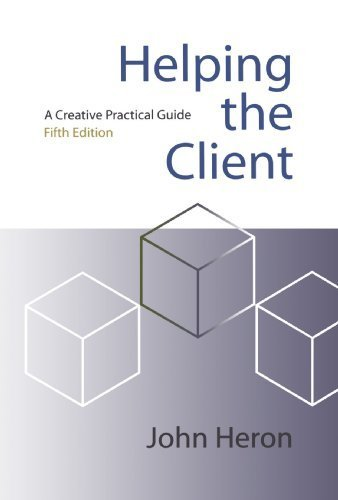 Helping The Client A Creative Practical Guide Fifth Edition by John Heron (2009-09-04)
