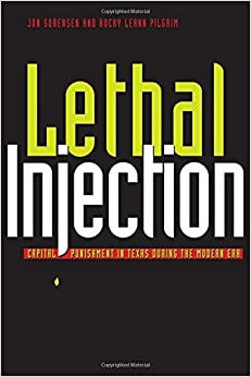 Lethal Injection: Capital Punishment in Texas during the Modern Era