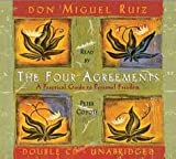 The Four Agreements: A Practical Guide to Personal Freedom [Unabridged, CD] Unabridged edition