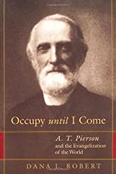 Occupy Until I Come: A. T. Pierson and the Evangelization of the World