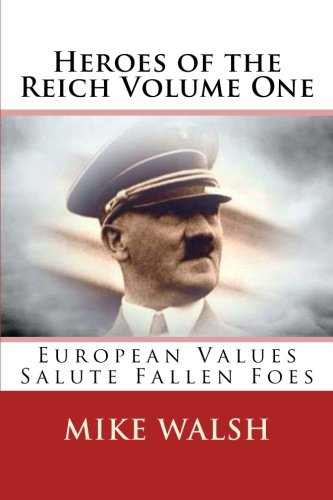 Download Heroes of the Reich Volume One: To mark 70-years since the Second World War's end, Heroes of the Reich avoids victors propaganda.  Heroes is a ... by their loyalty to the Reich. (Volume 1) PDF