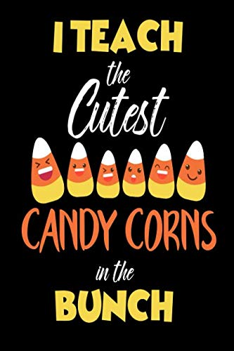 Halloween Kindergarten Language Arts (I Teach The Cutest Candy Corns In The Bunch: 6x9 Notebook, Ruled, Funny Halloween Journal For Teachers, School Planner,)