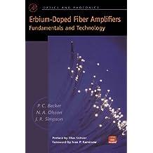 Erbium-Doped Fiber Amplifiers: Fundamentals and Technology (Optics and Photonics)
