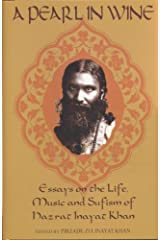 A Pearl in Wine: Essays in the Life, Music and Sufism of Hazrat Inayat Khan Paperback