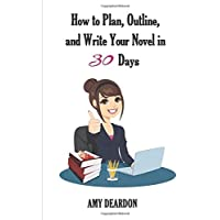 How to Plan, Outline, and Write Your Novel in Thirty Days