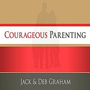 Courageous Parenting Audiobook