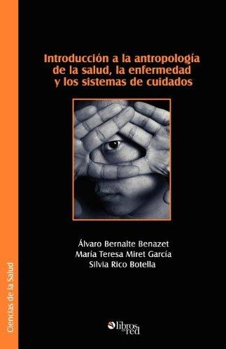 Introduccion A La Antropologia De La Salud La Enfermedad Y Los