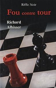 Fou contre tour par Richard Albisser