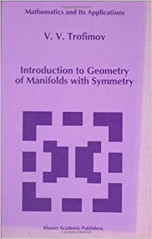 Introduction to Geometry of Manifolds with Symmetry (Mathematics and Its Applications)