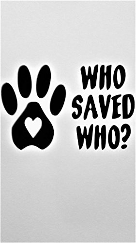 Caesars Girl Costumes (Dogs Puppies Rescue Who Saved Who Vinyl Decal Sticker|BLACK|Cars Trucks Vans SUV Laptops Wall Art|5.5