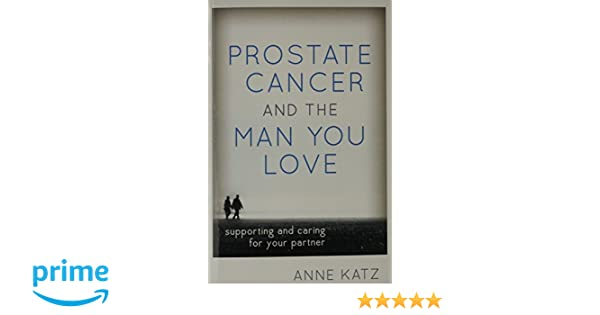 Prostate Cancer And The Man You Love Supporting And Caring For Your