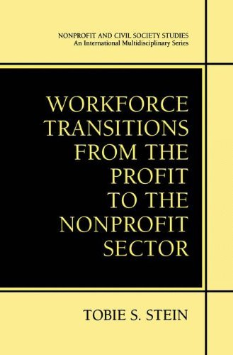 Download Workforce Transitions from the Profit to the Nonprofit Sector (Nonprofit and Civil Society Studies) Pdf