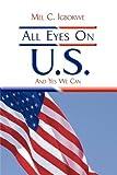 All Eyes on U S, Mel C. Igbokwe, 1438982003