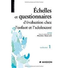 ÉCHELLES ET QUESTIONNAIRES D'ÉVALUATION CHEZ L'ENFANT ET L'ADOLESCENT T01