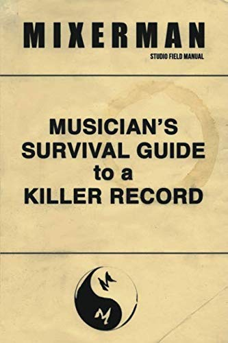 Musician's Survival Guide to a Killer (Producing Hit Records)